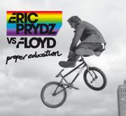 Proper Education (Radio Edit) - Eric Prydz vs. Floyd