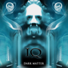 Dark Matter - I.Q.