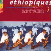 Éthiopiques, Vol. 3: Golden Years of Modern Ethiopian Music (1969-1975)