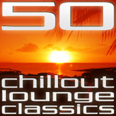 50 Chillout Lounge Classics, Vol. 1