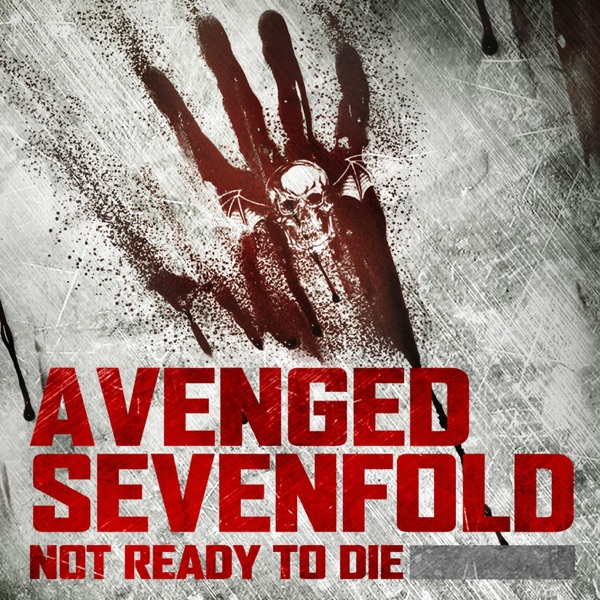 Avenged Sevenfold - Not Ready To Die (Single)