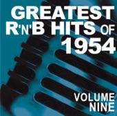 Greatest R&B Hits of 1954, Vol. 9