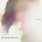 We Were Pirates - Better Off Without You