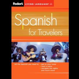 Fodor's Spanish for Travelers (Original Staging Nonfiction) audiobook