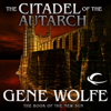 Gene Wolfe - The Citadel of the Autarch: The Book of the New Sun, Book 4 (Unabridged) artwork