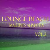 Lounge Beach Maldives Alimatha, Vol. 2