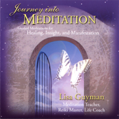 Journey Into Meditation: Guided Meditations for Healing, Insight and Manifestation