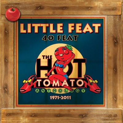 40 Feat: The Hot Tomato Anthology - Little Feat