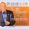 Dr. Wayne W. Dyer - The Power of Intention: Learning to Co-create Your World Your Way: Live Lecture artwork