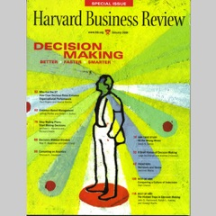 Decision Making: A Harvard Business Review Special