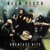 Greatest Hits of the 20Th Century - Béla Fleck & The Flecktones