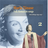 Maria Tanase, Vol. 2 - Folk Romanian Songs Volume 2 - Recordings 1953-1957