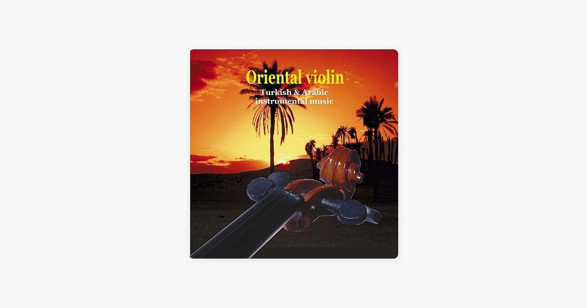 ‎Oriental Violin - Middle Eastern Instrumental Music by Various Artists