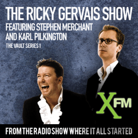The XFM Vault: The Best of The Ricky Gervais Show with Stephen Merchant and Karl Pilkington, Volume 1 (Unabridged) audiobook