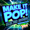 Make It Pop!: Electro Anthems (60 Minute Non-Stop Workout @ 128BPM) - Yes Fitness Music