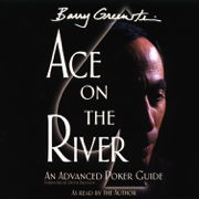 Download Ace on the River: An Advanced Poker Guide (Unabridged) Audio Book