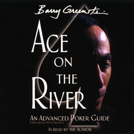 Ace on the River: An Advanced Poker Guide (Unabridged) audiobook