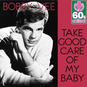 Take Good Care of My Baby (Digitally Remastered) - Bobby Vee