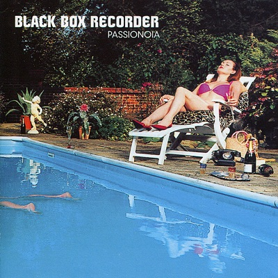 Passionoia - Black Box Recorder