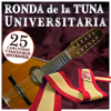 Ronda de la Tuna Universitaria. 25 Canciones y Pasodobles Estudiantiles - Tuna Universitaria de Madrid