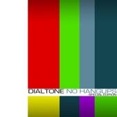 Dialtone - No Hang-Ups