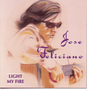 Light My Fire - José Feliciano - José Feliciano