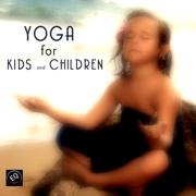 Yoga for Kids and Children - Yoga Music for Yoga Classes, Children`s Yoga Songs - Yoga Music for Kids Masters - Yoga Music for Kids Masters