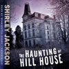 Shirley Jackson - The Haunting of Hill House (Unabridged)  artwork