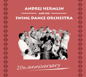 20th Anniversary - The Best of Andrej Hermlin & His Swingdance Orchestra