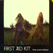 The Lion's Roar (Bonus Track Version) - First Aid Kit - First Aid Kit