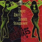 The Spectres - The Great Erotic Zombie Shakedown