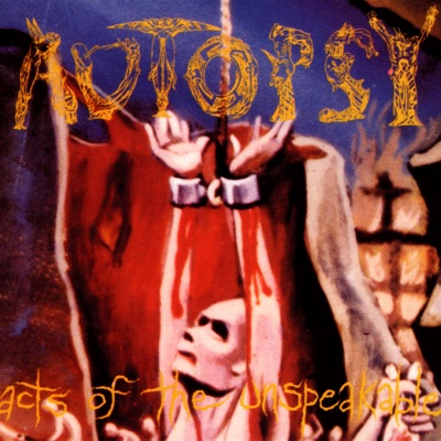 Acts Of The Unspeakable - Autopsy