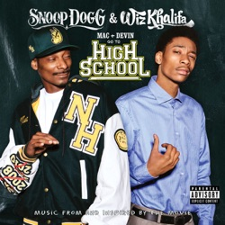 View album Snoop Dogg & Wiz Khalifa - Mac and Devin Go to High School (Music from and Inspired By the Movie)