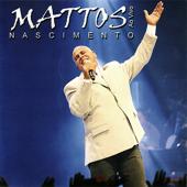 Mattos Nascimento (Ao Vivo)