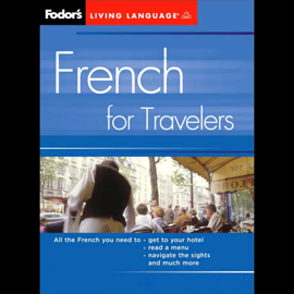 Fodor's French for Travelers (Original Staging Nonfiction) audiobook