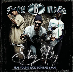 Three 6 Mafia - Stay Fly feat. Young Buck, Eightball & MJG [Clean Version]