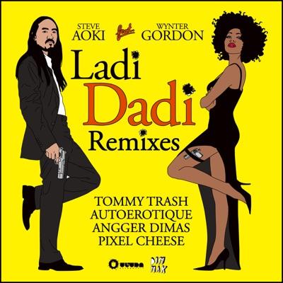 Ladi Dadi feat. Wynter Gordon (Remixes) - Steve Aoki
