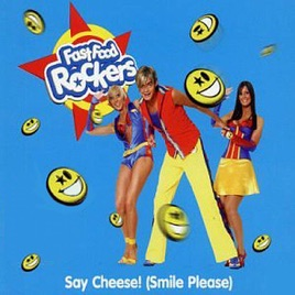 Say Cheese Smile Please Single By Fast Food Rockers On Apple Music