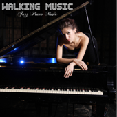 Walking Music Jazz Piano Music Edition Training Music for Walking and Running Jazz Piano Sport Music Piano Jazz Music Edition
