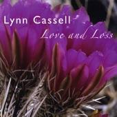 Lynn Cassell - Loss and Love