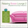 Relaxing Bossa Lounge 2 - Brasil Various