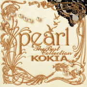 Pearl - The Best Collection - KOKIA - KOKIA