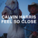 Calvin Harris Feel So Close (Radio Edit) - Calvin Harris