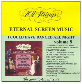 ‎Eternal Screen Music, Vol  8 (I Could Have Danced All Night 》 by 101  Strings Orchestra