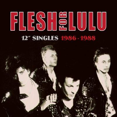 """Flesh For Lulu: 12"""" Singles 1986-1988 - Flesh for Lulu"""