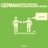 German Beer Drinking & Merrymaking Songs (Remastered) - Munich Meistersingers