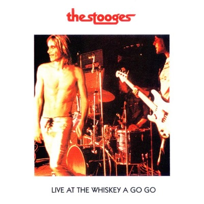 Live At the Whiskey a Go-Go (Live) - The Stooges