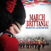 March Brittania! - The Most Popular Military Music