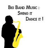 Big Band Music : Swing It, Dance It !-Giant Big Bands & Steeve O' Leed's Big Band