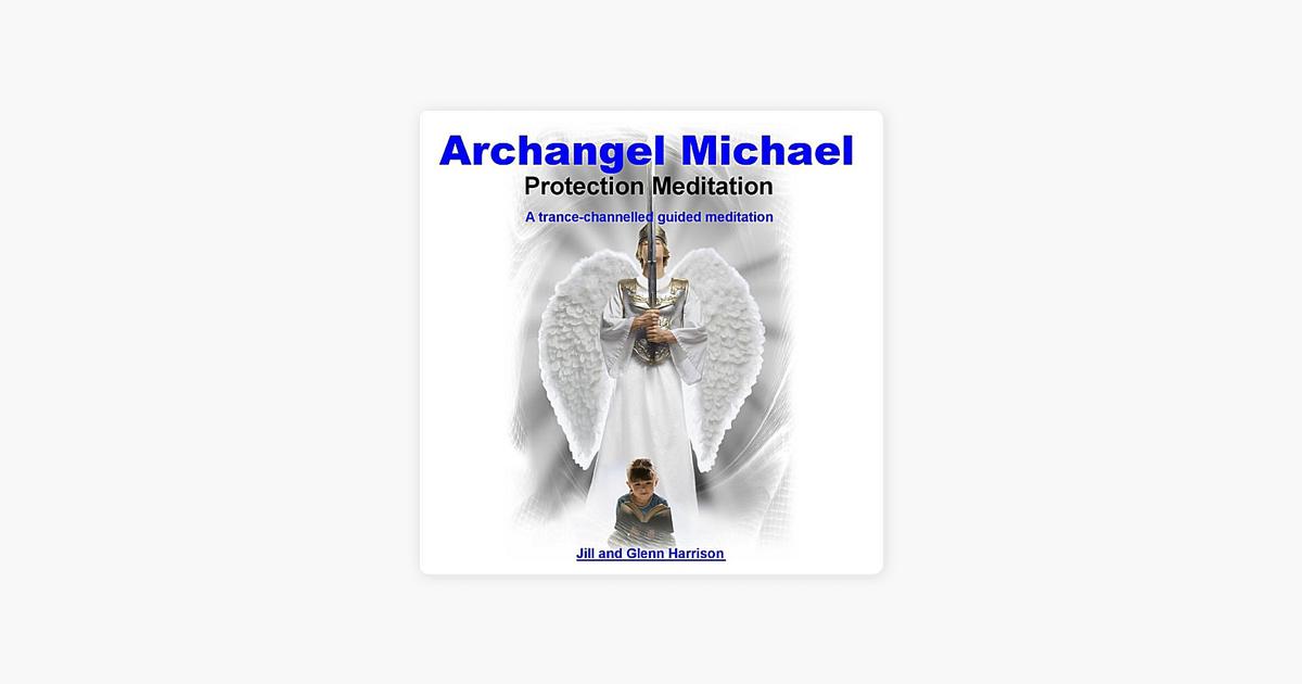 Archangel Michael Protection Meditation (Guided Meditation) by Jill  Harrison & Glenn Harrison